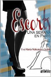 descargar epub Escorts, una semana en París – Autor Eva María Maisanava Trobo