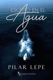 descargar epub Escrito en el agua – Autor Pilar Lepe