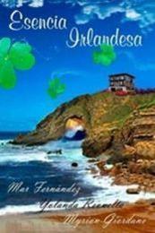 descargar epub Esencia irlandesa – Autor Mar Fernández;Myrian Giordano;Yolanda Revuelta