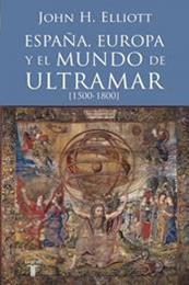 descargar epub España, Europa y El Mundo de Ultramar – Autor John H. Elliott gratis