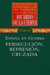 descargar epub España en guerra. Persecución, represión y cruzada – Autor Ricardo de la Cierva