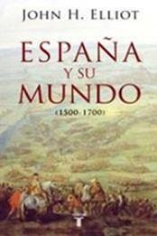 descargar epub España y su mundo (1500-1700) – Autor John H. Elliott gratis
