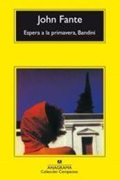 descargar epub Espera a la primavera, Bandini – Autor John Fante