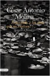 descargar epub Esperando a los años que no vuelven – Autor César Antonio Molina