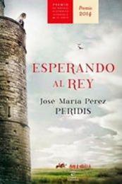 descargar epub Esperando al rey – Autor José María Pérez Peridis