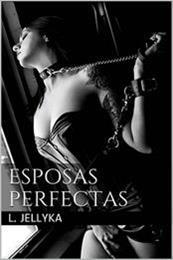 descargar epub Esposas perfectas – Autor L. Jellyka