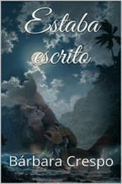 descargar epub Estaba escrito – Autor Bárbara Crespo gratis