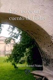 descargar epub Esto no es un cuento de hadas – Autor Raquel Montiel Núñez