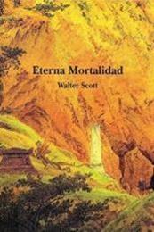 descargar epub Eterna Mortalidad – Autor Walter Scott