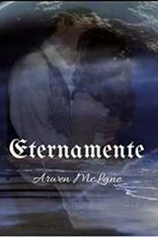descargar epub Eternamente – Autor Arwen McLane gratis