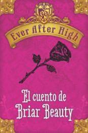 descargar epub Ever After High. El cuento de Briar Beauty – Autor Shannon Hale