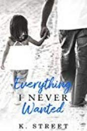 descargar epub Everything I never wanted – Autor K. Street gratis