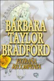 descargar epub Extraña recompensa – Autor Barbara Taylor Bradford