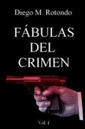 descargar epub Fábulas del crimen Vol. 1 – Autor Diego M. Rotondo