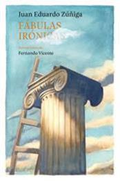 descargar epub Fábulas irónicas – Autor Juan Eduardo Zúñiga gratis