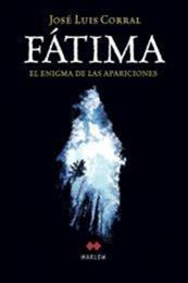 descargar epub Fátima, el enigma de las apariciones – Autor José Luis Corral gratis