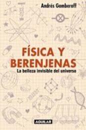 descargar epub Física y berenjenas – Autor Andrés Gomberoff gratis
