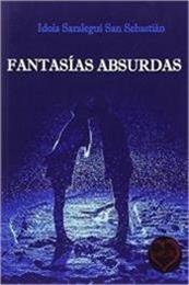 descargar epub Fantasías absurdas – Autor Idoia Saralegui