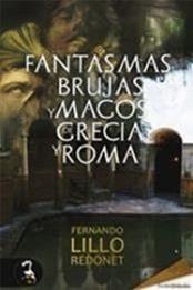 descargar epub Fantasmas, brujas y magos de Grecia y Roma – Autor Fernando Lillo Redonet gratis