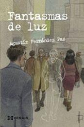 descargar epub Fantasmas de luz – Autor Agustín Fernández Paz