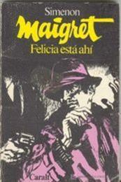descargar epub Felicia está ahí – Autor Georges Simenon