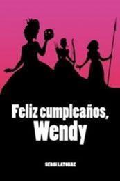 descargar epub Feliz Cumpleaños, Wendy – Autor Sergi Latorre