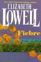 descargar epub Fiebre – Autor Elizabeth Lowell gratis