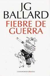 descargar epub Fiebre de guerra – Autor J. G. Ballard gratis
