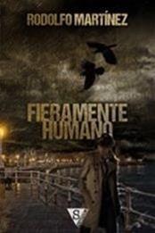 descargar epub Fieramente Humano – Autor Rodolfo Martínez gratis
