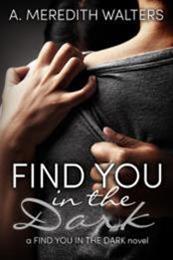 descargar epub Find you in the dark – Autor A. Meredith Walters