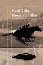 descargar epub Flores amarillas – Autor Raúl Tola
