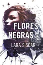 descargar epub Flores negras – Autor Lara Siscar