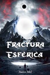 descargar epub Fractura esférica – Autor Aaron Mel gratis