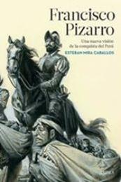 descargar epub Francisco Pizarro – Autor Esteban Mira Caballos
