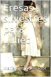 descargar epub Fresas silvestres para Juliet – Autor María Gema Salvador gratis