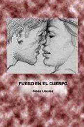 descargar epub Fuego en el cuerpo – Autor Ginés Linares