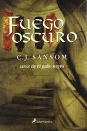descargar epub Fuego oscuro – Autor C. J. Sansom