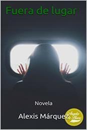 descargar epub Fuera de lugar – Autor Alexis Márquez