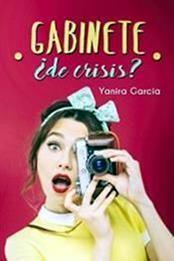 descargar epub Gabinete ¿de crisis? – Autor Yanira García