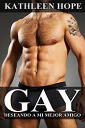 descargar epub Gay: Deseando a mi mejor amigo amigo – Autor Kathleen Hope