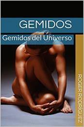 descargar epub Gemidos: Gemidos del universo – Autor Roger Rodríguez