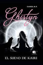 descargar epub Ghistyn: el sueño de Kairi – Autor Carol R.P.