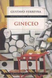 descargar epub Gineceo – Autor Gustavo Ferreyra gratis