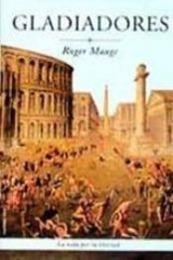 descargar epub Gladiadores – Autor Roger Mauge