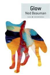 descargar epub Glow – Autor Ned Beauman