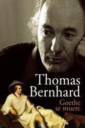 descargar epub Goethe se muere – Autor Thomas Bernhard