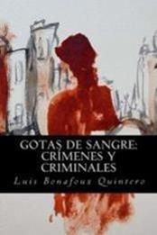 descargar epub Gotas de sangre: Crímenes y criminales – Autor Luis Bonafoux Quintero gratis