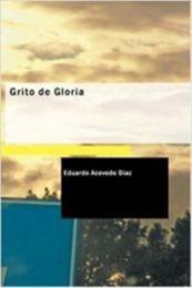 descargar epub Grito de gloria – Autor Eduardo Acevedo Diaz