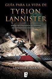 descargar epub Guía para la vida de Tyrion Lannister – Autor Lambert Oaks