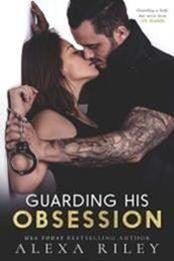 descargar epub Guarding his obsession – Autor Alexa Riley